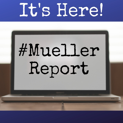 #MuellerReport is here!