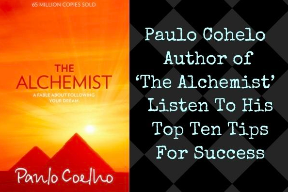 paulo cohelo, the alchemist, 10 rules for success