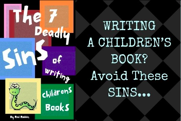 writing a childrens book, 7 deadly sins of writing